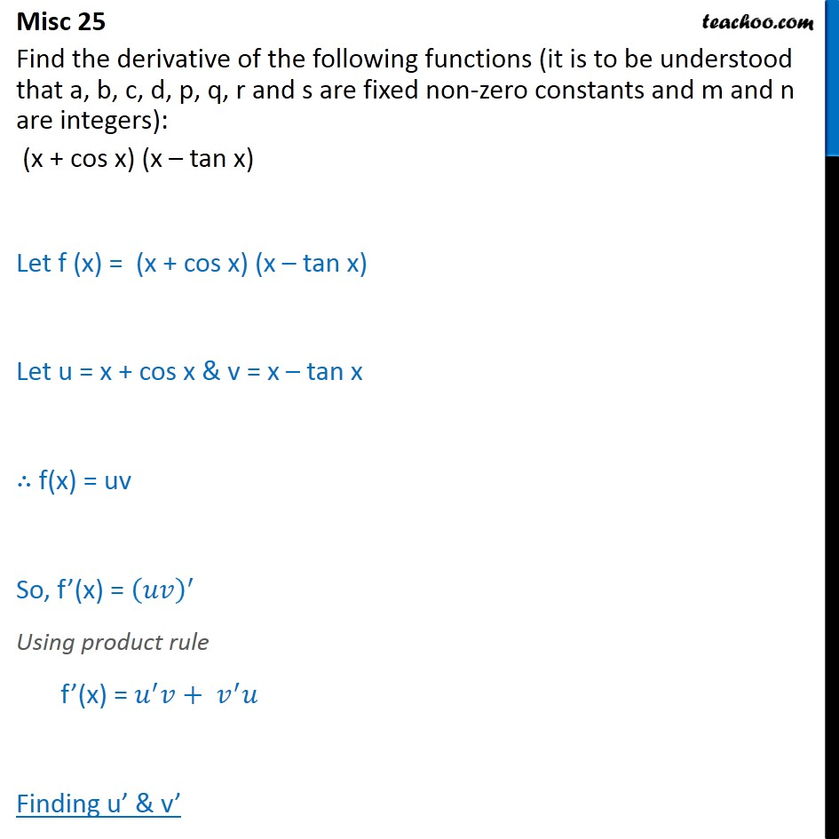 Misc 25 - Find derivative: (x + cos x) (x - tan x) - Derivatives by formula - other trignometric