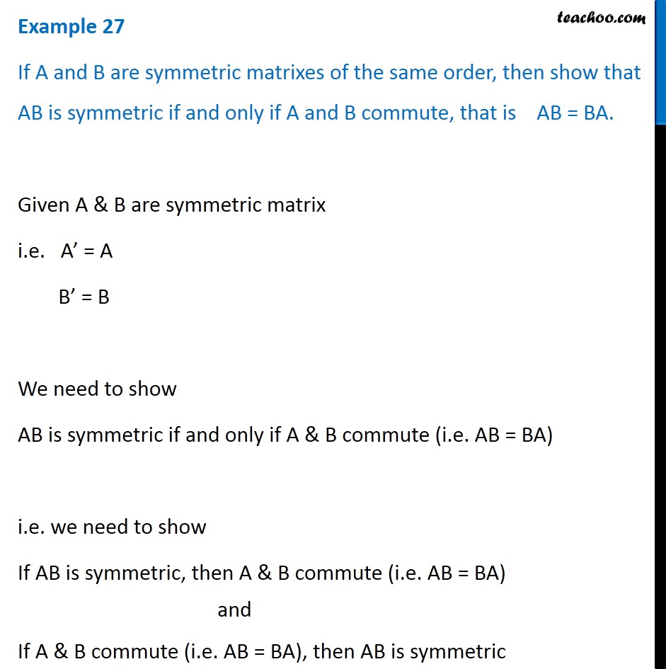 Example 27 - If A, B are symmetric matrices of same order, show