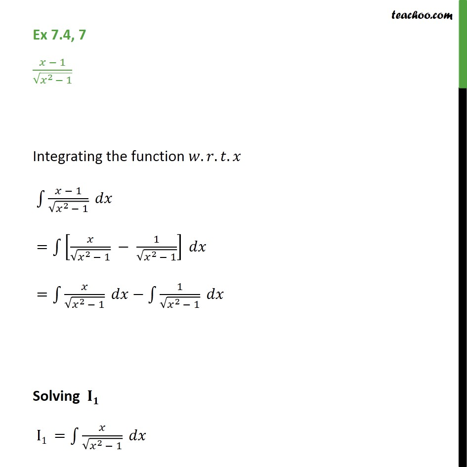 Ex 7.4, 7 - Integrate x - 1 / root x2 - 1 - Chapter 7 - Ex 7.4