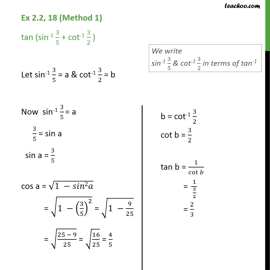 Ex 2.2, 18 - tan (sin-1 3/5 + cot-1 3/2) - Class 12 NCERT - Changing of trignometric variables and then applying formula