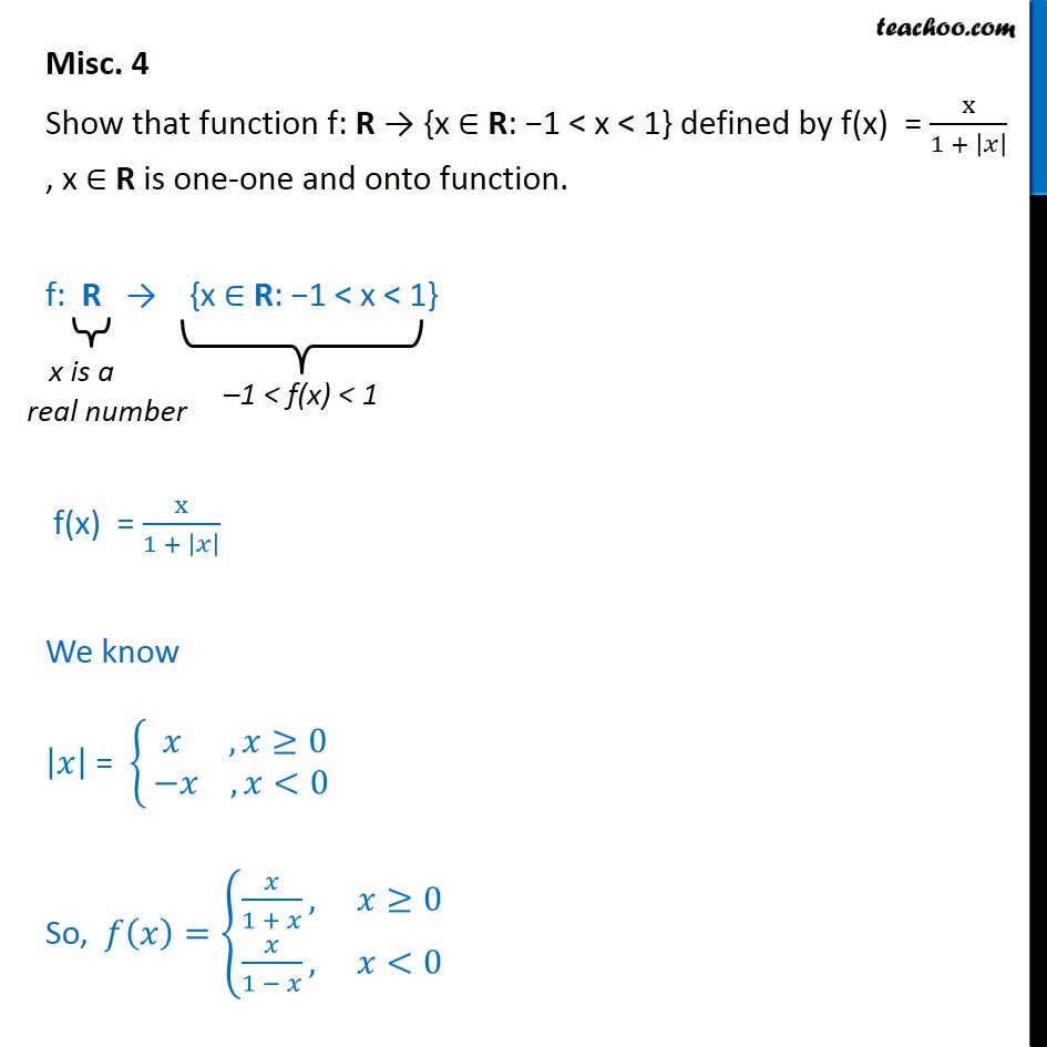 Misc 4 - Show f(x) = x / 1 + |x| is one-one onto  - Miscellaneous
