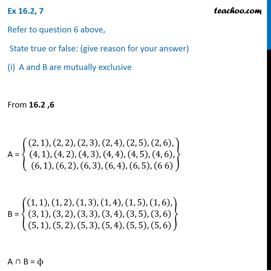 Ex 16.2, 7 - Refer to question 6 above, State true or false