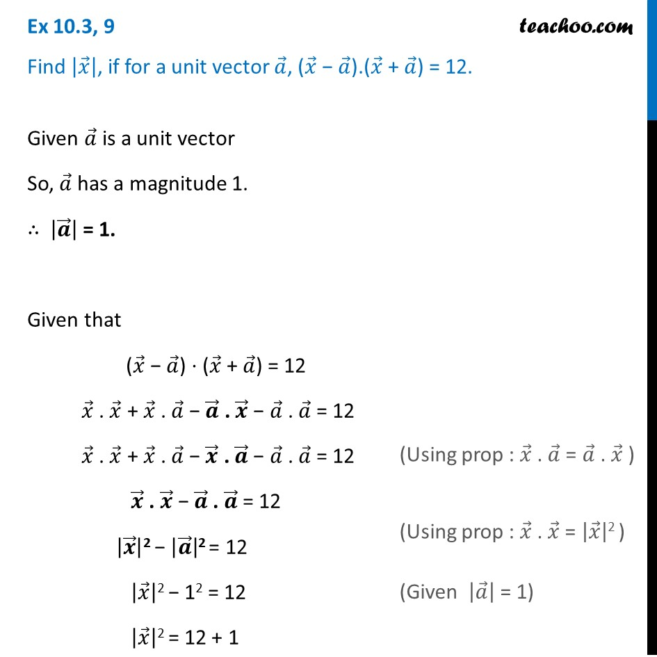 Ex 10.3, 9 - Find  x  if for a unit vector a,(x - a).(x + a)= 12