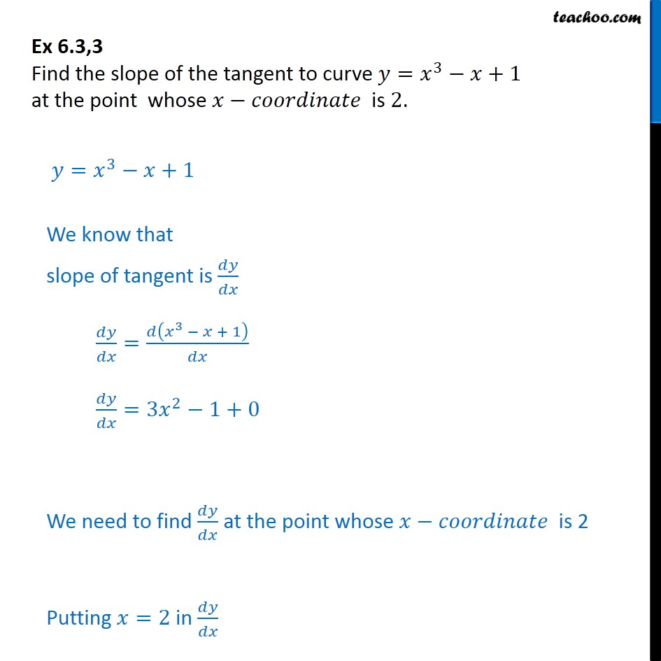Ex 6.3, 3 - Find slope of tangent y = x3 - x + 1 at x = 2 - Ex 6.3