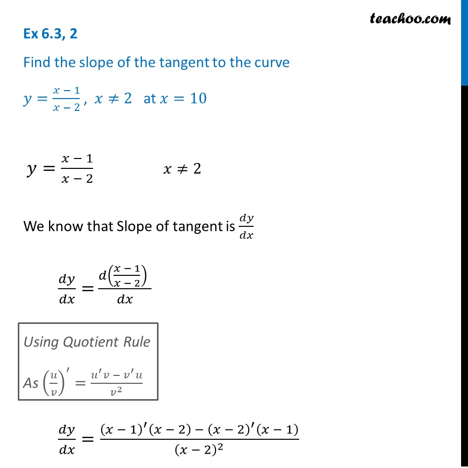 Ex 6.3, 2 - Find slope of tangent y = x-1/x-2, at x = 10