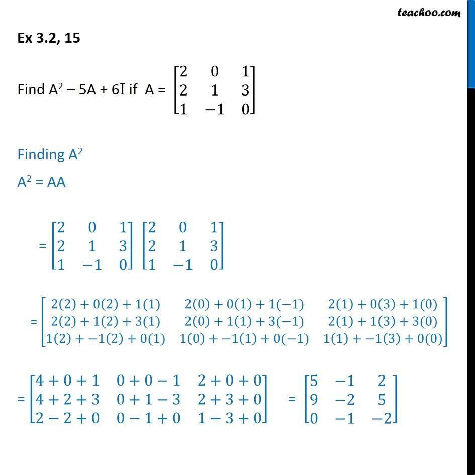 Ex 3.2, 15 - Find A2 - 5A + 6I if A = [2 0 1 - Class 12 Matrices - Ex 3.2