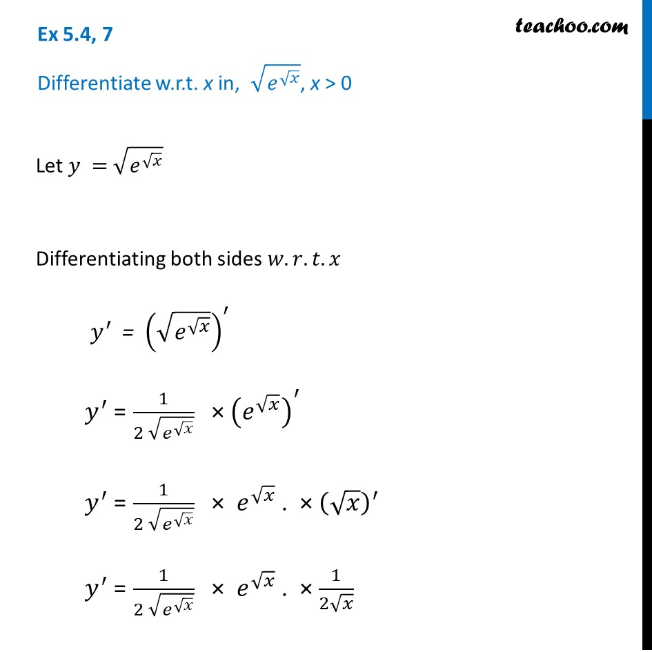 Ex 5.4, 7 - Differentiate root e root x - Chapter 5 NCERT