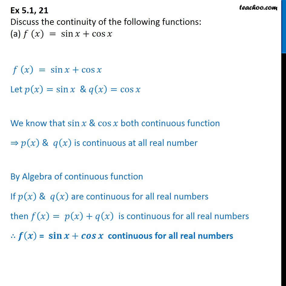Ex 5.1, 21 - Discuss continuity of (a) f(x) = sin⁡ x + cos⁡ x - Ex 5.1
