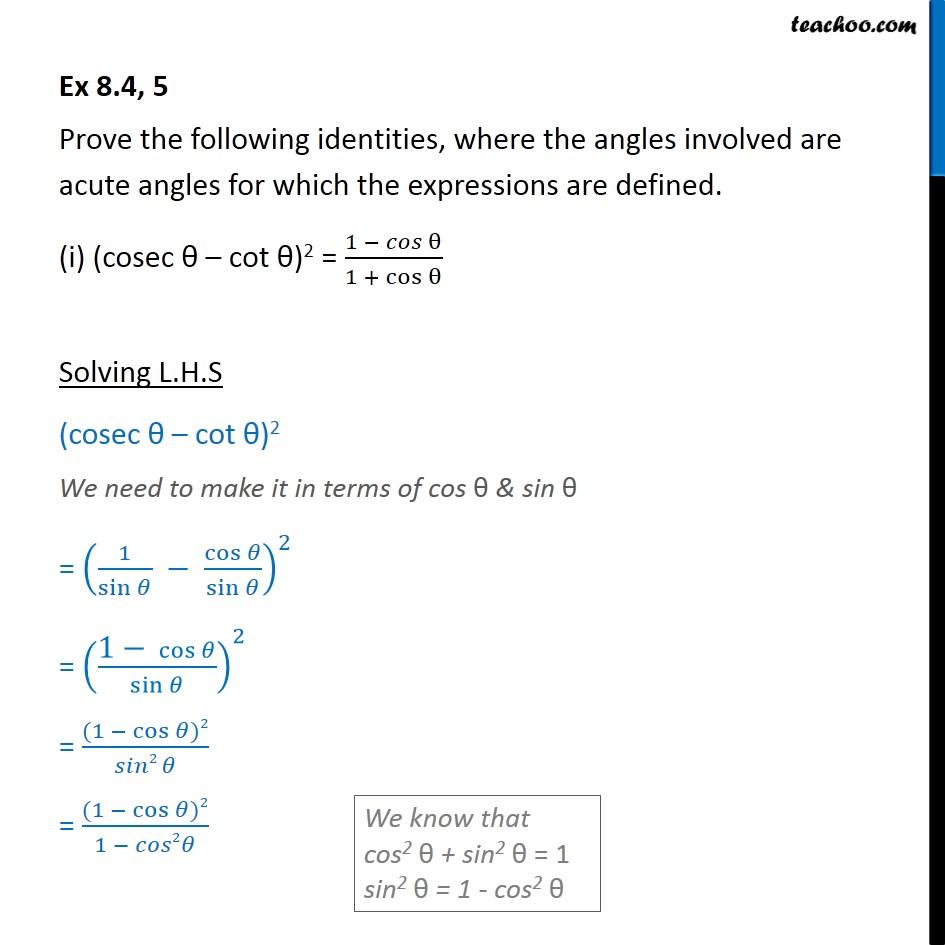 Ex 8.4, 5 (i) - (cosec - cot)^2 = 1-cos/1+cos