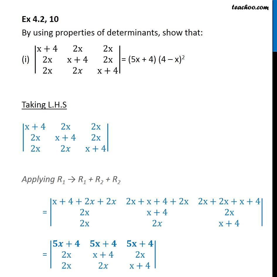 Ex 4.2, 10 - Show: (i) |x+4 2x 2x 2x x+4 2x 2x 2x x+4| - Ex 4.2
