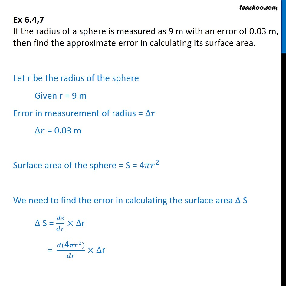 Ex 6.4, 7 - Find approx error in calculating surface area sphere - Ex 6.4