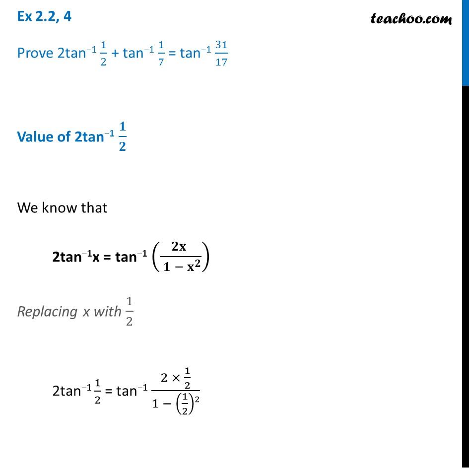 Ex 2.2, 4 - Prove 2tan-1 1/2 + tan-1 1/7 = tan-1 31/17 - Ex 2.2
