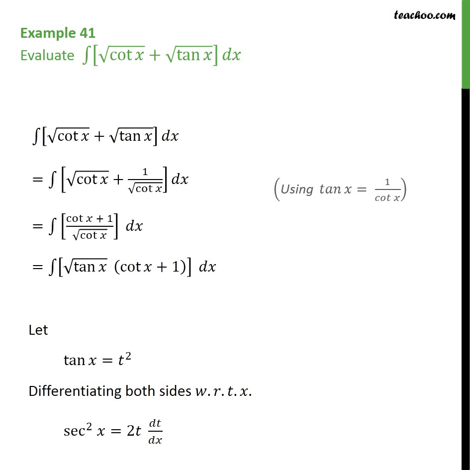 Example 41 - Evaluate integral [root cot x + root tan x] dx - Examples