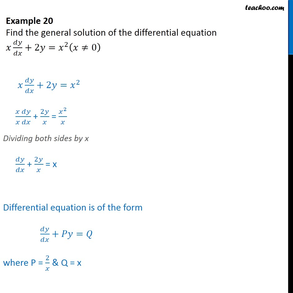 Example 20 - Find general solution: x dy/dx + 2y = x2 - Examples